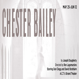American Conservatory Theater presents Chester Bailey starring David Strathairn